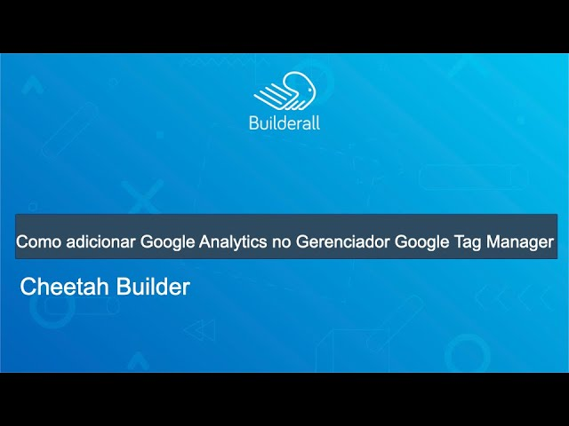 Como adicionar Google Analytics no Gerenciador Google Tag Manager