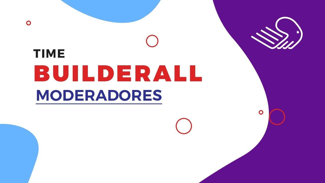 Time Builderall [Moderadores]
