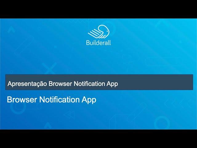 Apresentação Browser Notification App