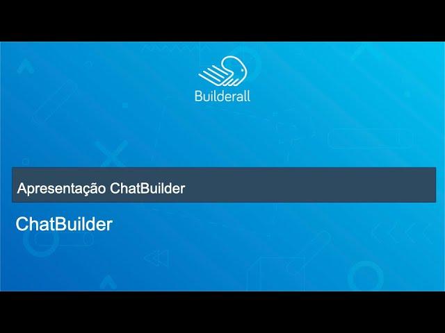 Apresentação ChatBuilder
