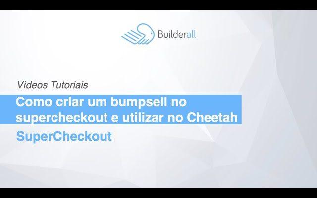 Como criar um bumpsell no SuperCheckout e utilizar no Cheetah