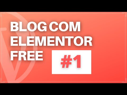 Como Criar um Blog Com WordPress e Elementor Free 2021 #1