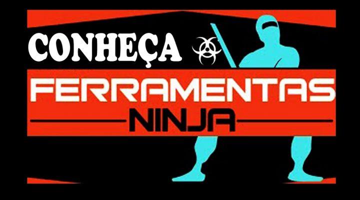 Conheça Ferramentas Ninja